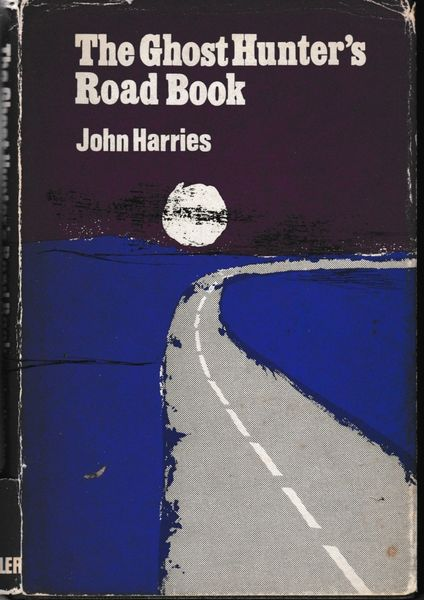 John Harries THE GHOST HUNTER'S ROAD BOOK 1968 hb dj First Edition