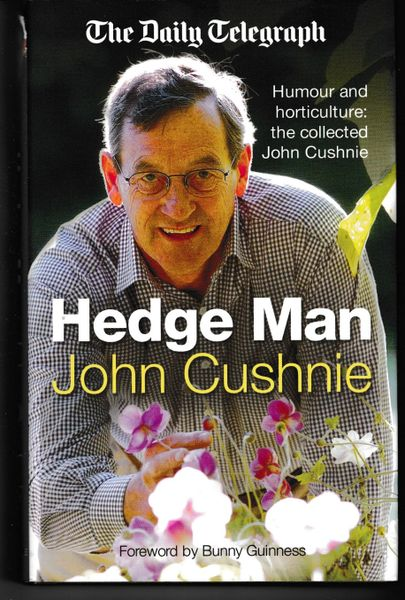 The Hedge Man: Humour and Horticulture: The Collected John Cushnie