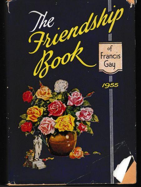 The Friendship Book Francis Gay 1955 hb dj