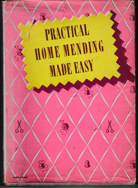PRACTICAL HOME MENDING MADE EASY by Mary Brooks Picken 1946 hardback book with dust jacket