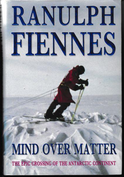 Ranulph Fiennes MIND OVER MATTER 1993 hb dj