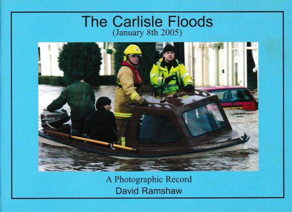 Carlisle Floods, The : Saturday, January 8th, 2005 by David Ramshaw (Paperback,...