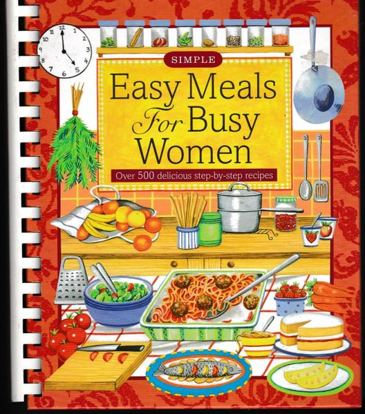 Easy Meals for Busy Women ed. Fiona Biggs 2007 spiral bound hb