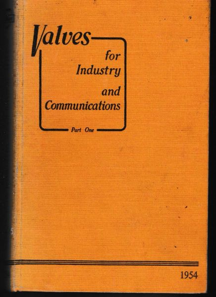 Valves for Industry and Communications Part One 1954 hb