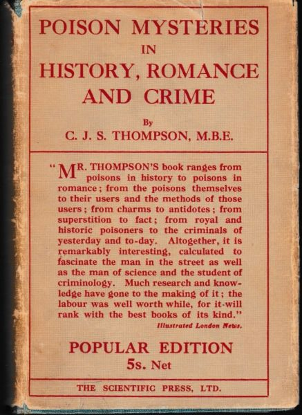 Poison Mysteries in History, Romance and Crime C J S Thompson 1925 hb