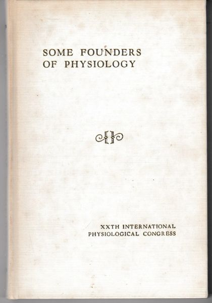 Leake, Chauncey D. SOME FOUNDERS OF PHYSIOLOGY 1956 hb