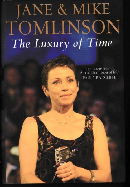 Jane & Mike Tomlinson THE LUXURY OF TIME 2005 hardback with dustjacket