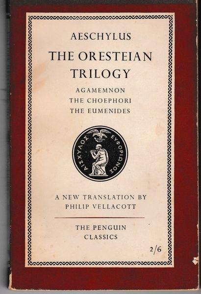 Aeschylus THE ORESTEIAN TRILOGY Penguin Classics L67 1956 paperback
