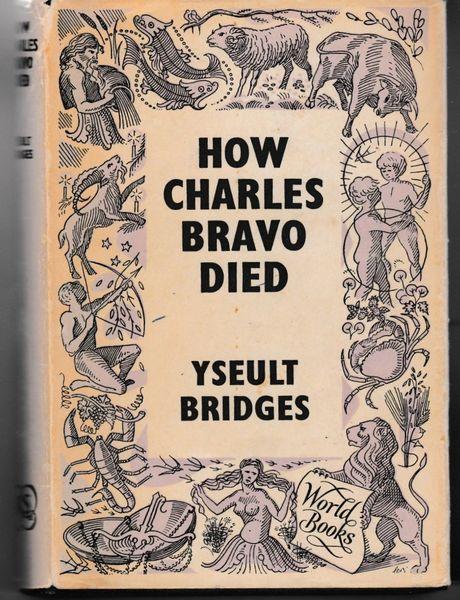 Bravo Bridges, Yseult HOW CHARLES BRAVO DIED 1957 hb dj