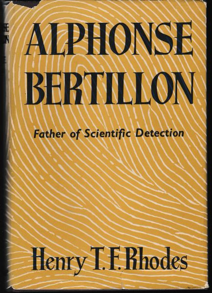 Alphonse Bertillon Father of Scientific Detection by Henry T F Rhodes 1956 hb dj