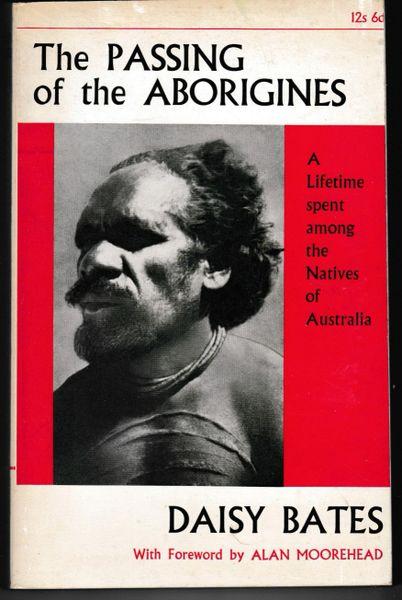 Daisy Bates The Passing of the Aborigines 1966 pb