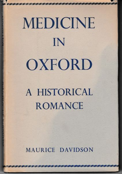 Davidson, Maurice Medicine in Oxford A Historical Romance