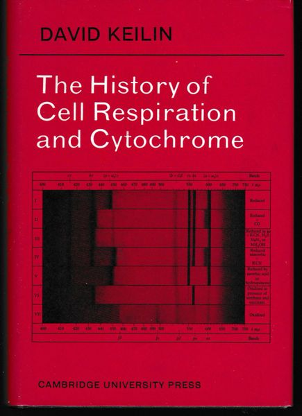 David Keilin The History of Cell Respiration and Cytochrome 1970 hb dj