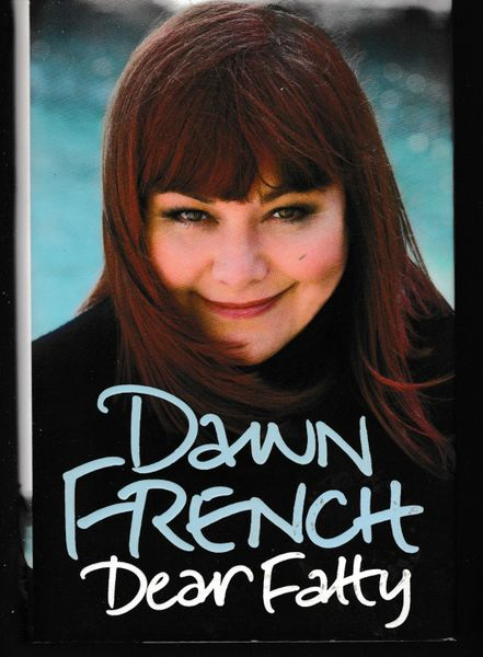 French, Dawn DEAR FATTY 2008 hardback with dustjacket