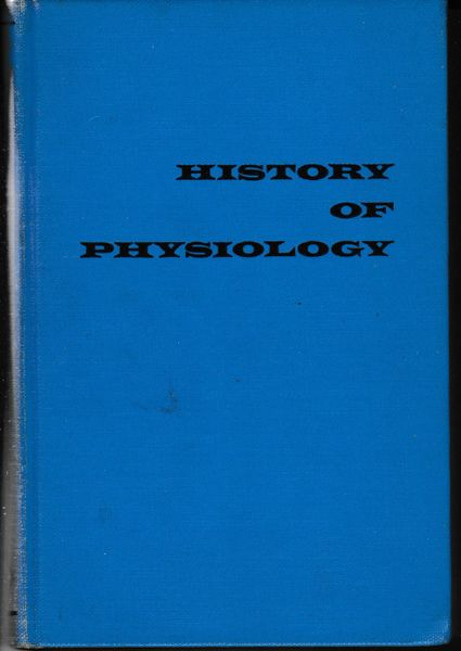 Rothschuh, Karl E. History of Physiology 1973 hb