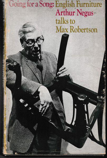 Going for a Song : English Furniture – Arthur Negus talks to Max Robertson 1971 hb dj