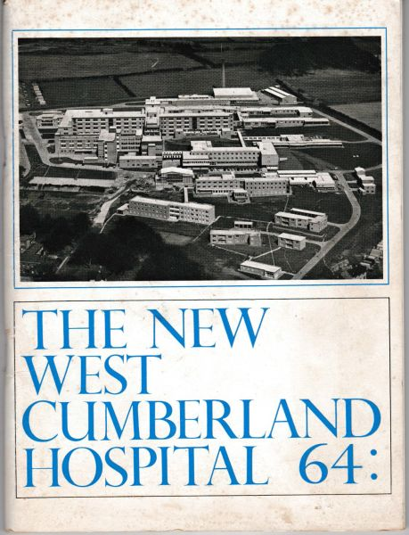 The New West Cumberland Hospital 64 : 1964 pb