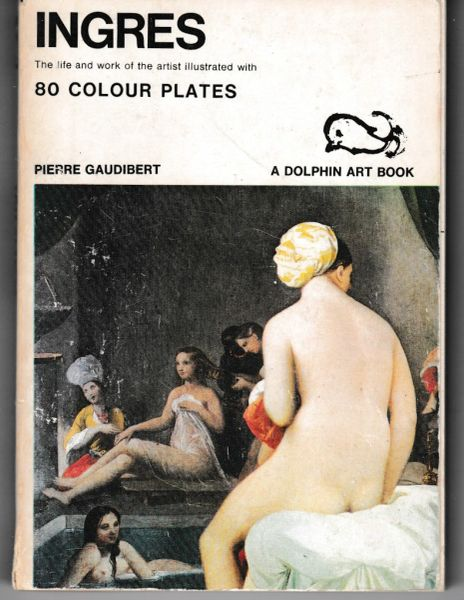 A Dolphin Art Book INGRES by Pierre Gaudibert 1971 pb