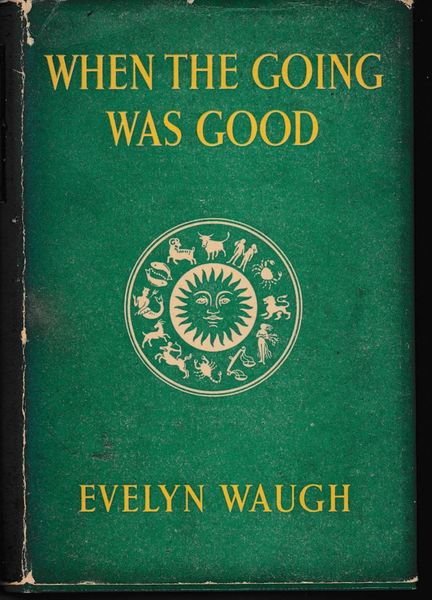 Waugh, Evelyn When the Going was Good 1948 hb dj