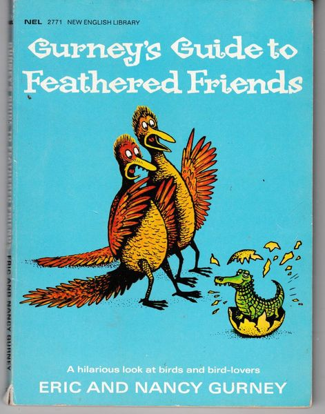 Gurney's Guide to Feathered Friends by Eric and Nancy Gurney 1970 pb