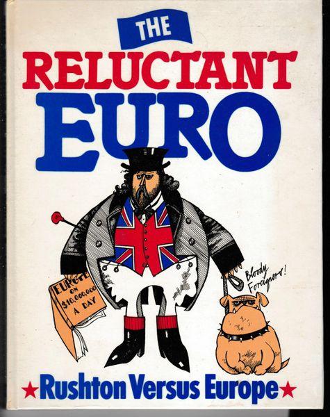 The Reluctant Euro – William Rushton 1980 hb