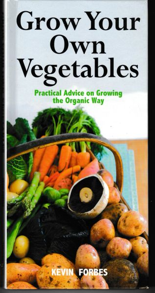 Kevin Forbes Grow Your Own Vegetables 2009 hb