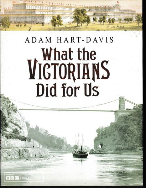 Hart-Davis, Adam What the Victorians Did for Us by (Hardback, 2001)