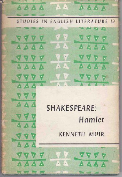 Studies in English Literature SHAKESPEARE: Hamlet Kenneth Muir 1964 hb dj