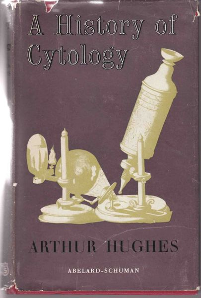 Arthur Hughes A History of Cytology 1959 hb dj