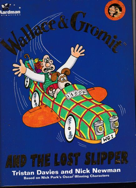 Wallace and Gromit: The Lost Slipper by Tristan Davies