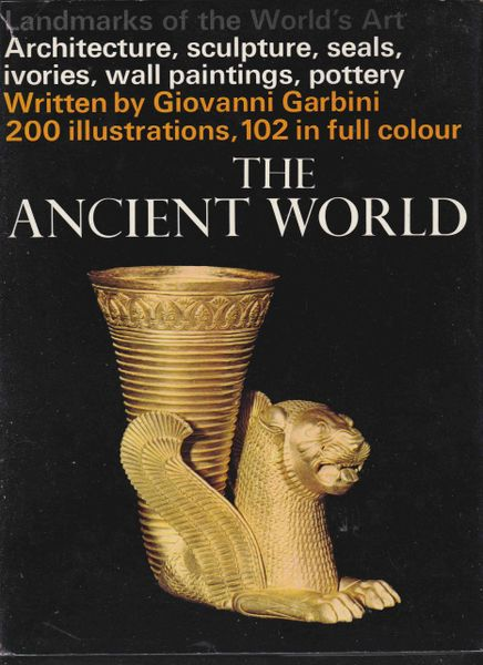 Landmarks of the World's Art Giovanni Garbini THE ANCIENT WORLD 1966 hb dj