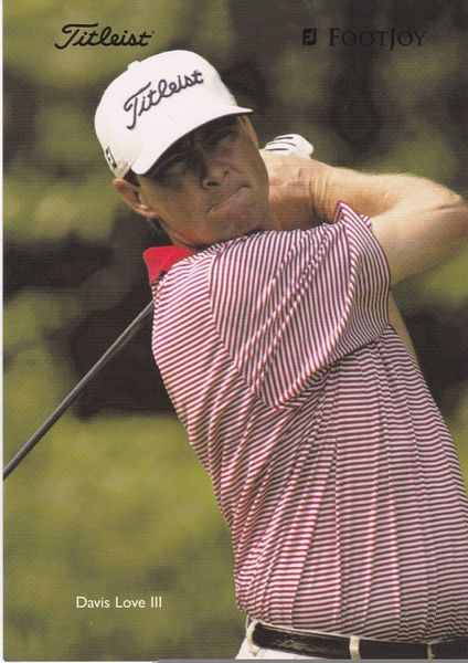 golfer DAVIS LOVE III (unsigned) with Titleist and Footjoy logos