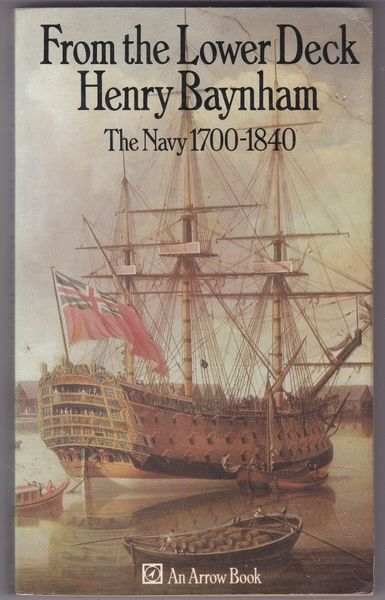 Henry Baynham – From the Lower Deck The Navy 1700-1840 – 1972 pb