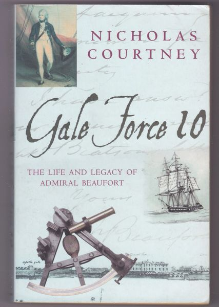 Nicholas Courtney – Gale Force 10 : Life and Legacy of Admiral Beaufort 2003 pb
