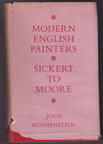 John Rothenstein – Modern English Painters – Sickert to Moor 1957 hb dj