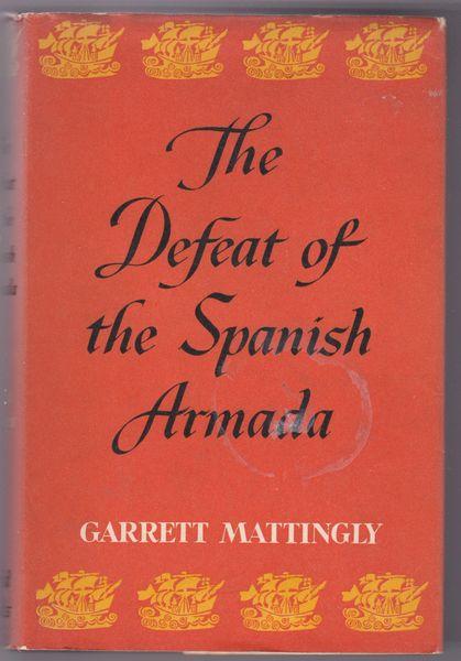 Garrett Mattingly – The Defeat of the Spanish Armada 1961 hb dj