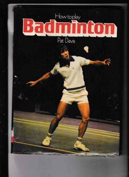 How to Play Badminton by Pat Davis 1979 hb dj