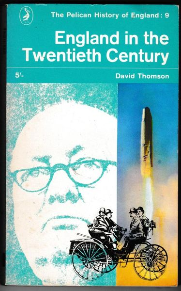 David Thomson : England in the Twentieth Century (The Pelican History of England) 1965 pb