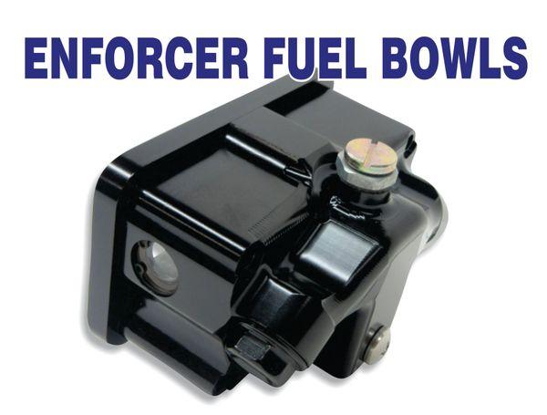 Enforcer Fuel Bowls