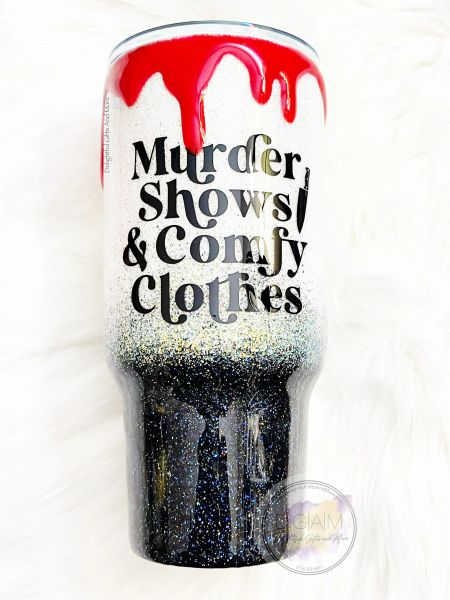 MURDER SHOWS AND COMFY CLOTHES TUMBLER