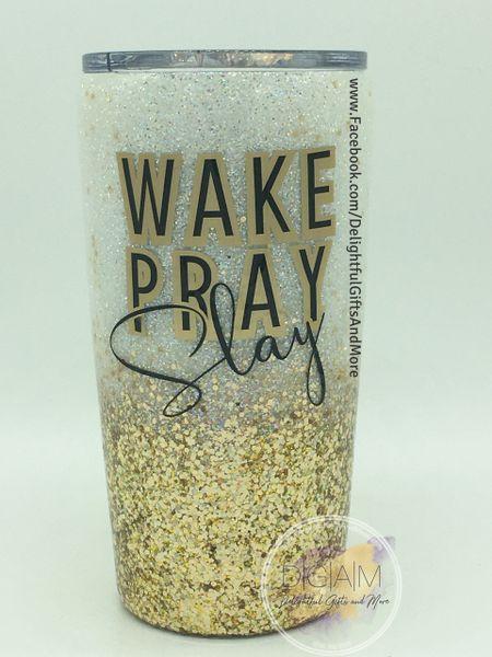WAKE PRAY SLAY GLITTER TUMBLER