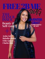 FREE 2B ME Mag is an empowerment media network that inspires millennial ladies to be free from all i