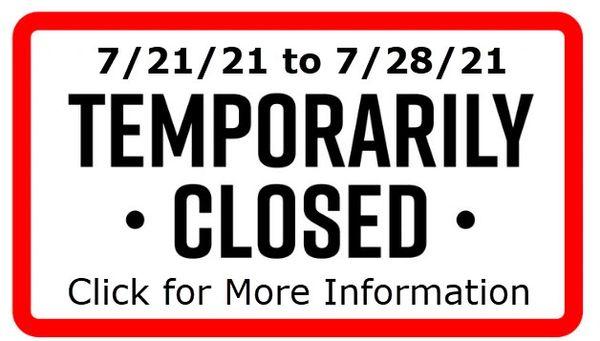 Temporarily Closed Until 7/28/21