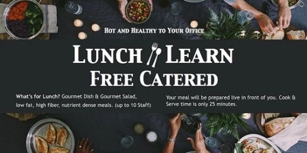 It is our pleasure to serve you, your staff and employees a COMPLIMENTARY luncheon!