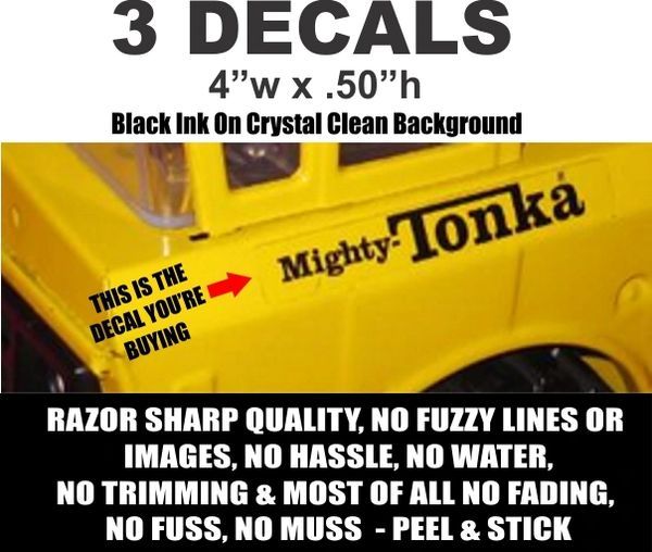 3 Decals - Mighty Tonka on Clear Film - Nice