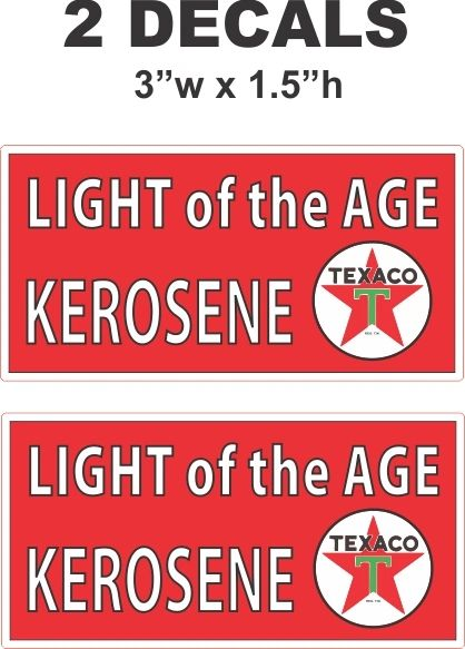 2 Texaco Kerosene Light of The Age Decals