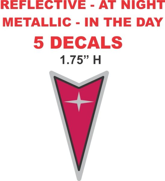 5 Reflective Pontiac Arrowhead decals on 3M Scotchlite material - Very Nice decals for sure.