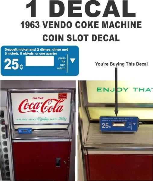 Vintage Coke Soda 1963 Vendo Vending Machine Coin Slot return Decal