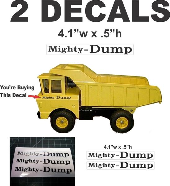 2 Mighty Dump Decals - Very Nice - Sharp and Crisp On Crystal Clear Mylar Film