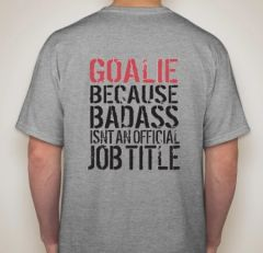 Goalie Job Title Shirt